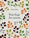 Pierre Pelot - Petit éloge des saisons.