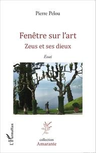 Pierre Pelou - Fenêtre sur l'art - Zeus et ses dieux.