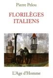 Pierre Pelou - Florilèges italiens.