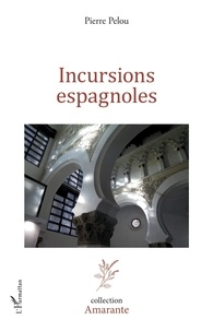 Pierre Pelou - Incursions espagnoles.