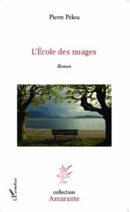 Pierre Pelou - L'école des nuages.