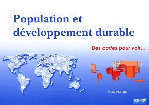 Pierre Peltre - Population et developpement durable - Des cartes pour voir. 1 Cédérom