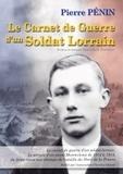 Pierre Pénin - Le carnet de guerre d'un soldat lorrain, Pierre Pénin.