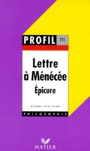 Pierre Pénisson - Lettre à Ménécée. Maximes et sentences - L'épicurisme chez Lucrèce et chez Hegel.