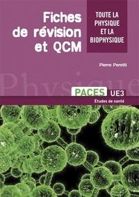 Pierre Peretti - Fiches de révision et QCM - Toute la physique et la biophysique PACES UE3 et L2 médecine.