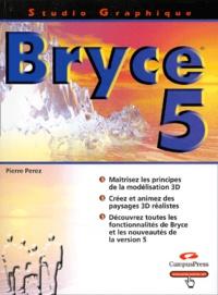 Pierre Perez - Bryce 5.