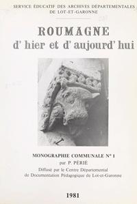 Pierre Perie et Jean Burias - Roumagne d'hier et d'aujourd'hui.