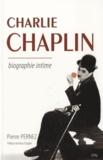 Pierre Pernez - Charlie Chaplin - Biographie intime.