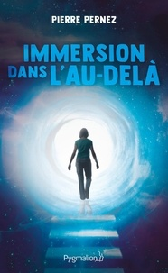 Pierre Pernez - Immersion dans l'au-delà.