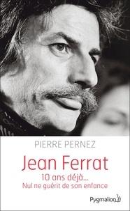 Pierre Pernez - Jean Ferrat - Nul ne guérit de son enfance.