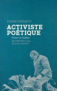 Pierre Perrault - Activiste poétique - Filmer le Québec.