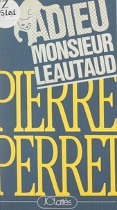 Pierre Perret - Adieu, Monsieur Léautaud.