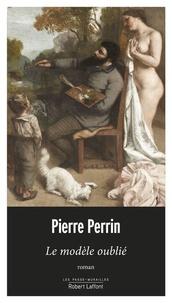 Pierre Perrin - Le modèle oublié.