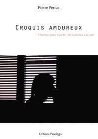 Pierre Pertus - Croquis amoureux.