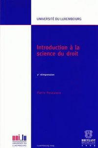 Pierre Pescatore - Introduction à la science du droit - 2e réimpression.