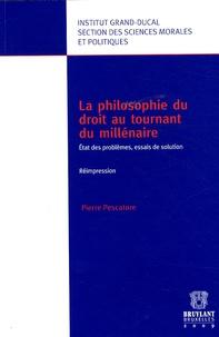 Pierre Pescatore - La philosophie du droit au tournant du millénaire - Etat des problèmes, essais de solution.