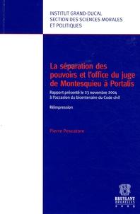 Pierre Pescatore - La séparation des pouvoirs et l'office du juge de Montesquieu à Portalis.