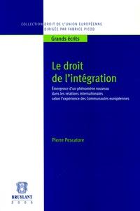 Pierre Pescatore - Le droit de l'intégration - Emergence d'un phénomène nouveau dans les relations internationales selon l'expérience des Communautés Européennes.