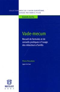 Pierre Pescatore - Vade-Mecum - Recueil de formules et de conseils pratiques à l'usage des rédacteurs d'arrêts.