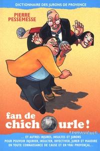 Galabria.be Fan de chichourle! - Dictionnaire des jurons de Provence Image