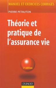 Pierre Petauton - Théorie et pratique de l'assurance vie.