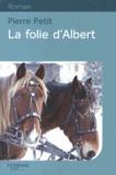 Pierre Petit - La folie d'Albert.