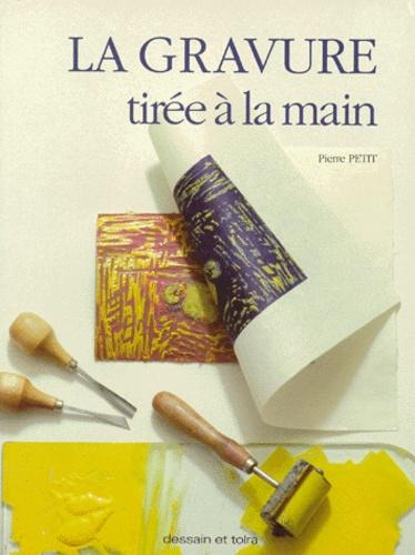 Pierre Petit - La gravure tirée à la main.