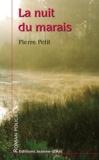 Pierre Petit - La nuit du marais.
