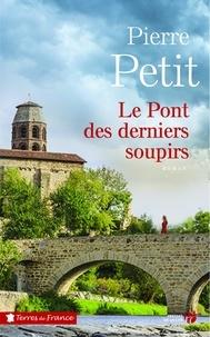Rapidshare recherche ebook gratuit télécharger Le pont des derniers soupirs par Pierre Petit 9782258162822