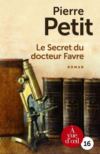 Le Secret Du Docteur Favre Pierre Petit Livres Furet Du Nord