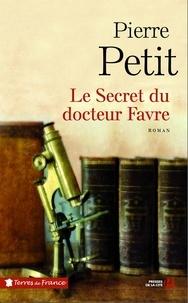 Pierre Petit - TERRES FRANCE  : Le secret du docteur Favre.