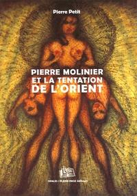 Pierre Petit - Pierre Molinier et la tentation de l'Orient.