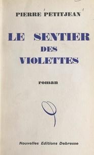 Pierre Petitjean et Joseph Voisin - Le sentier des violettes.