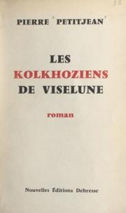 Pierre Petitjean - Les kolkhoziens de Viselune.
