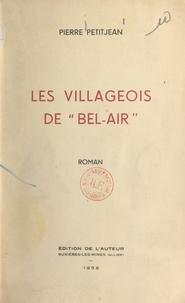 Pierre Petitjean - Les villageois de Bel-Air.