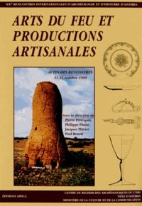 Pierre Pétrequin et Philippe Fluzin - Arts du feu et productions artisanales.