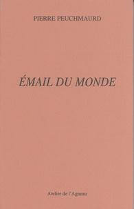 Pierre Peuchmaurd - Email du monde.