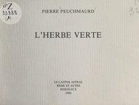 Pierre Peuchmaurd et Jacques Abeille - L'herbe verte.