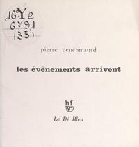 Pierre Peuchmaurd - Les événements arrivent - 27 hai-ku.