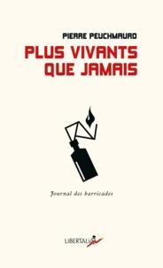 Pierre Peuchmaurd - Plus vivants que jamais - Journal des barricades.