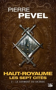 Téléchargement de livres en espagnol Haut-Royaume - Les Sept Cités Tome 2 par Pierre Pevel