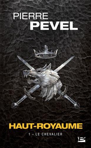 Haut-Royaume Tome 1 Le chevalier