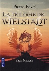Pierre Pevel - La trilogie de Wielstadt - Intégrale.
