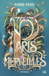 Pierre Pevel - Le Paris des Merveilles Intégrale : .