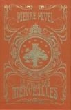 Pierre Pevel - Le Paris des Merveilles L'intégrale : Les enchantements d'Ambremer ; L'élixir d'oubli ; Le royaume immobile.