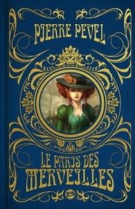 Pierre Pevel - Le Paris des Merveilles L'intégrale : .