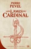 Pierre Pevel - Les Lames du Cardinal Intégrale : .