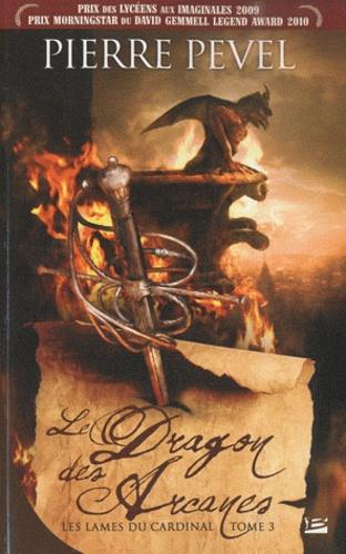 Les Lames du Cardinal Tome 3 Le Dragon des Arcanes