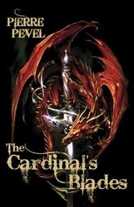 Pierre Pevel et Tom Clegg - The Cardinal's Blades.