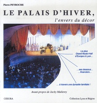 Pierre Peyroche - Le Palais d'Hiver - L'envers du décor.